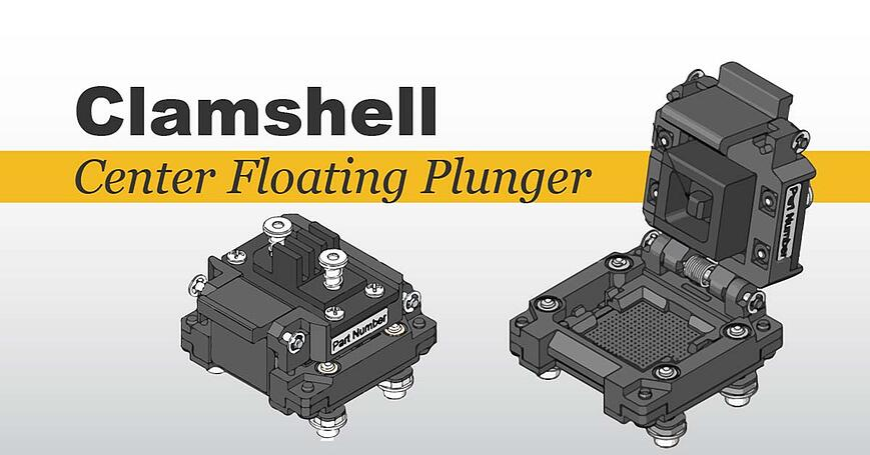 clamshell socket lids - center floating plunger
