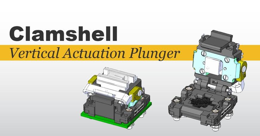 Plastronics-Clamshell Socket Lids-Blog Vertical Actuation Pliunger